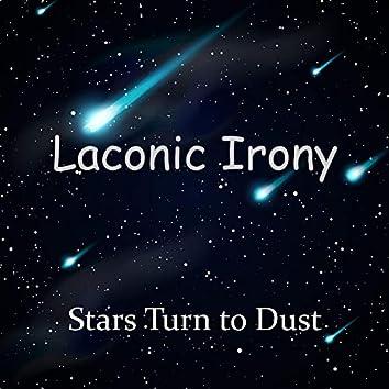 Stars Turn to Dust