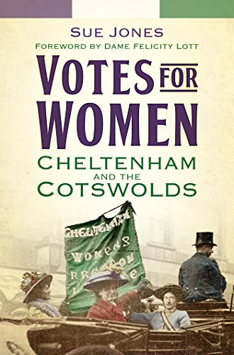 Votes for Women: Cheltenham and the Cotswolds