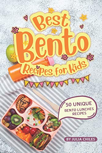 Best Bento Recipes for Kids: 50 Unique Bento Lunches Recipes