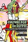 Culture pop en Egypte - Entre mainstream commercial et contestation