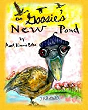 The Goosie's New Pond by Aunt Kimmie Bebo (2011-11-01)