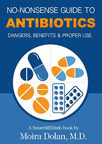 NO-NONSENSE GUIDE TO ANTIBIOTICS: Dangers, Benefits & Proper Use (English Edition)