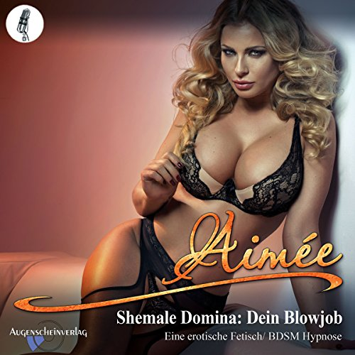 Shemale Domina - Dein Blowjob audiobook cover art