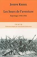 Les Jours de l'aventure : reportages 1930-1936 2847346473 Book Cover