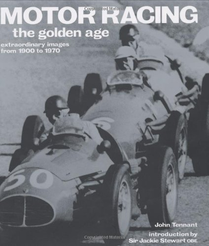 Image OfMotor Racing: The Golden Age: Extraordinary Images From 1900 To 1970 (Golden Age S.)