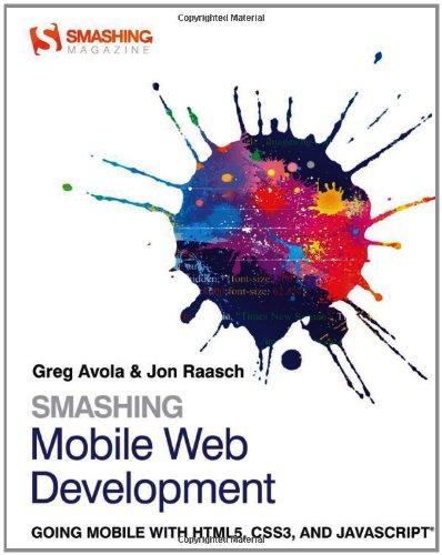 Smashing Mobile Web Development (Smashing Magazine Book Series)