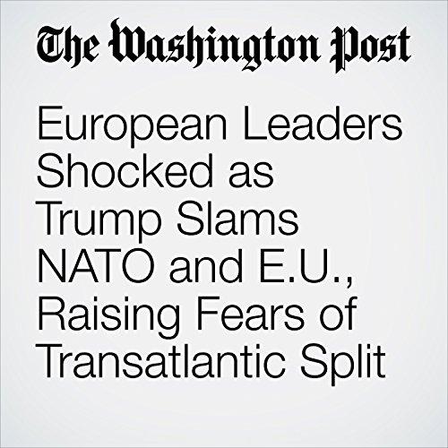 European Leaders Shocked as Trump Slams NATO and E.U., Raising Fears of Transatlantic Split copertina