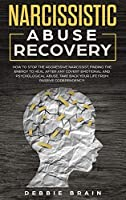 Narcissistic Abuse Recovery: How to Stop the Aggressive Narcissist, Finding the Energy to Heal after Any Covert Emotional and Psychological Abuse. Take Back Your Life from Passive Codependency!