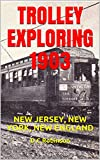 TROLLEY EXPLORING 1903: NEW JERSEY, NEW YORK, NEW ENGLAND (English Edition)