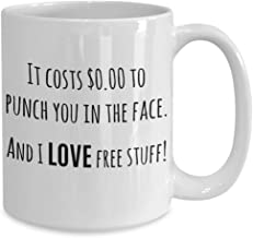 CiCiDi I Want to Punch You in the Face Mug, It Costs Zero to Punch You and I Love Free Stuff Snarky Coffee Mugs, Sarcastic Passive Aggressive Gifts, 15 oz Ceramic Mug