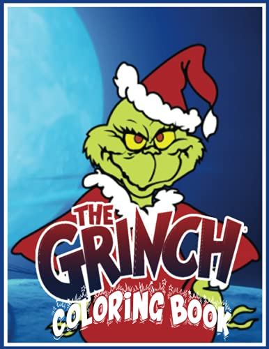 The Grinch Coloring Book: 90+ Amazing illustrationss, Gives A Feeling Of Passion, Excitement And Can Improve Basic Coloring Skills, Christmas Coloring Book