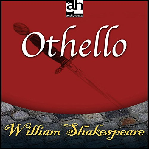 Othello                   By:                                                                                                                                 William Shakespeare                               Narrated by:                                                                                                                                 uncredited                      Length: 1 hr and 54 mins     Not rated yet     Overall 0.0