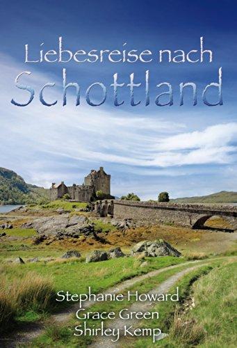 Liebesreise nach Schottland: Hochzeit in Glenrae / Schicksalsnacht in Glencraig / Der Erbe von Glen Cranach (MIRA Liebesreisen)