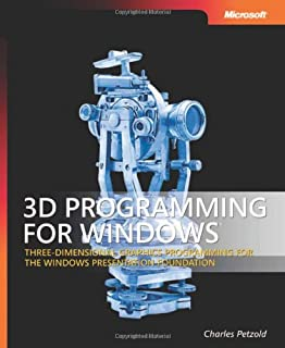 3D Programming for Windows®: Three-Dimensional Graphics Programming for the Windows Presentation Foundation (Developer Reference)