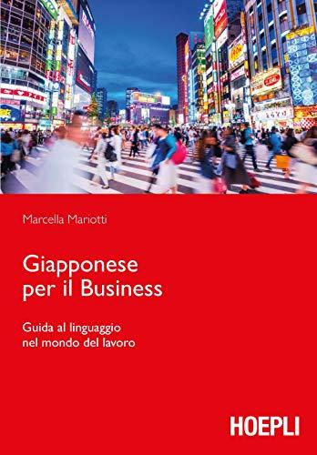 Giapponese per il Business. Guida al linguaggio nel mondo del lavoro