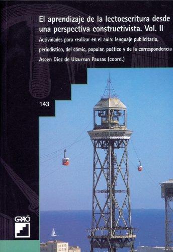 El aprendizaje de la lectoescritura desde una perspectiva constructivista. Vol. II (GRAO - CASTELLANO)