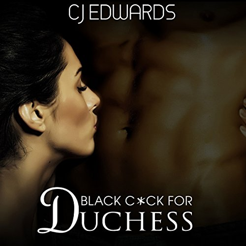 Black Cock for Duchess                   By:                                                                                                                                 C J Edwards                               Narrated by:                                                                                                                                 C J Edwards                      Length: 32 mins     7 ratings     Overall 3.9