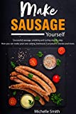 Make sausage yourself: Successful sausage, smoking and curing step by step. How you can make your own salami, bratwurst, currywurst, chorizo and more (English Edition)