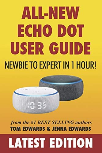 All New Echo Dot User Guide Newbie to Expert in 1 Hour The Echo Dot User Manual That Should product image
