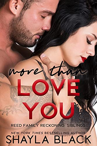 More Than Love You (Reed Family Reckoning Book 3) by [Shayla Black]
