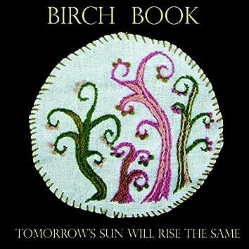 Tomorrow's Sun Will Rise the Same