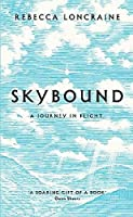 Skybound: A Journey In Flight