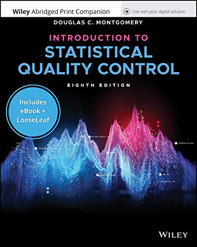 Compare Textbook Prices for Introduction to Statistical Quality Control, 8e Enhanced eText with Abridged Print Companion 8 Edition ISBN 9781119592785 by Montgomery, Douglas C.