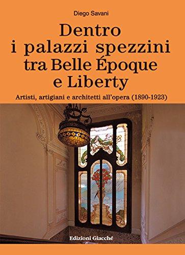 Dentro i palazzi spezzini tra Belle Époque e Liberty. Artisti, artigiani e architetti all'opera (1890-1923)