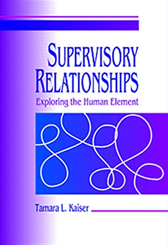 Supervisory Relationships: Exploring the Human Element (Supervision)