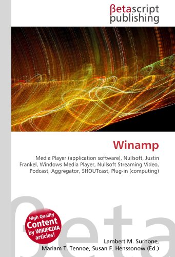 Winamp: Media Player (application software), Nullsoft, Justin Frankel, Windows Media Player, Nullsoft Streaming Video, Podcast, Aggregator, SHOUTcast, Plug-in (computing)
