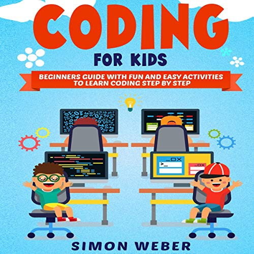 Coding for Kids: Beginners Guide with Fun and Easy Activities to Learn Coding Step by Step audiobook cover art