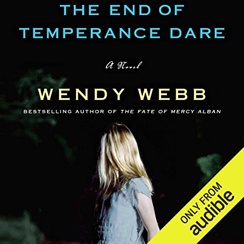 The End of Temperance Dare     A Novel              By:                                                                                                                                 Wendy Webb                               Narrated by:                                                                                                                                 Xe Sands                      Length: 9 hrs and 22 mins     285 ratings     Overall 4.4