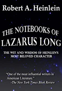 The Notebooks of Lazarus Long by [Robert A. Heinlein]