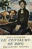 Le centaure de dieu. - Collection Pourpre avec jaquette Bernard Grasset