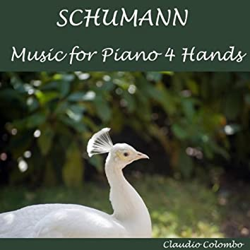 Schumann : Music for Piano Four Hands