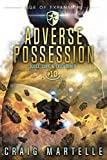 Adverse Possession: A Space Opera Adventure Legal Thriller