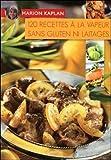 120 recettes à la vapeur sans gluten ni laitages