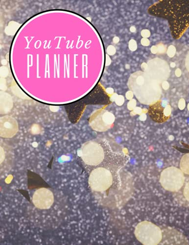 YouTube Planner - Gold and Silver Glitter Stars Pink Circle: Video Planner, Vlogger Planner, 8.5 x 11, Video checklist for YouTu