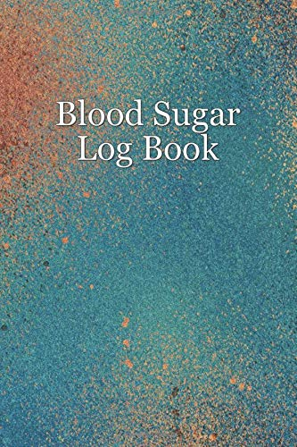 Blood Sugar Log Book: Diabetes Log Book, Monitor Your Blood Sugar Before And After Meals