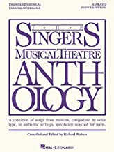 The Singer's Musical Theatre Anthology - Teen's Edition: Soprano Book Only (Vocal Collection): A Collection of Songs from ...