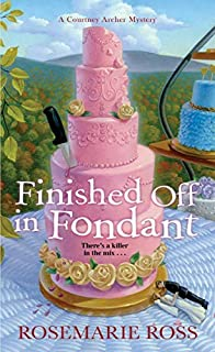 Finished Off in Fondant (A Courtney Archer Mystery Book 2) (English Edition)