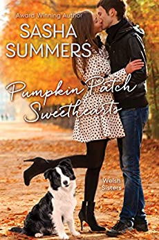Pumpkin Patch Sweethearts (The Welsh Sisters Book 2) by [Sasha  Summers]