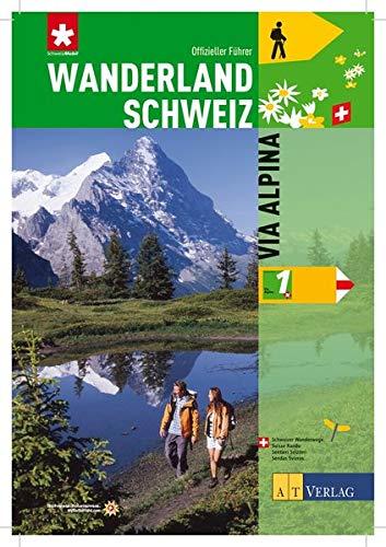 Wanderland Schweiz Bd. 1 - Via Alpina