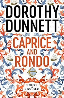 Caprice And Rondo: The House of Niccolo 7 by [Dorothy Dunnett]