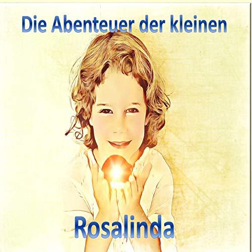 Die Abenteuer der kleinen Rosalinda Titelbild