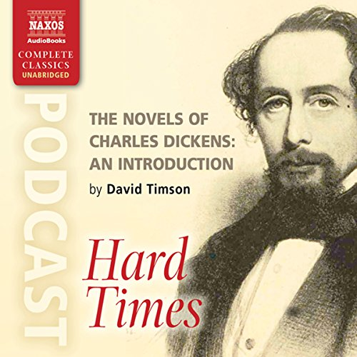 The Novels of Charles Dickens: An Introduction by David Timson to Hard Times cover art