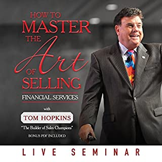 How to Master the Art of Selling Financial Services                   Auteur(s):                                                                                                                                 Tom Hopkins                               Narrateur(s):                                                                                                                                 Tom Hopkins                      Durée: 3 h et 48 min     9 évaluations     Au global 4,6