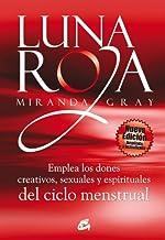 Luna roja: Emplea los dones creativos, sexuales y espirituales del ciclo menstrual (Taller de la hechicera) (Spanish Edition)