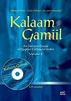 Kalaam Gamiil: An Intensive Course in Egyptian Colloquial Arabic