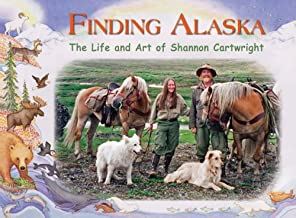 Finding Alaska: The Life and Art of Shannon Cartwright